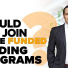 Should You Join These Funded Trading Programs?